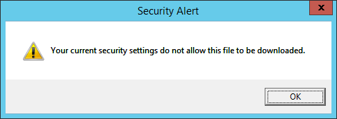 Security Alert: Your current security settings do not allow this file to be downloaded.